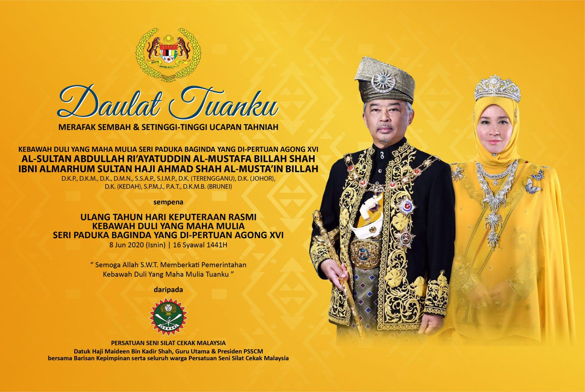Merafak Sembah Setinggi Tinggi Ucapan Tahniah Hari Keputeraan Kebawah Duli Yang Maha Mulia Seri Paduka Baginda Yang Di Pertuan Agong Xvi Persatuan Seni Silat Cekak Malaysia
